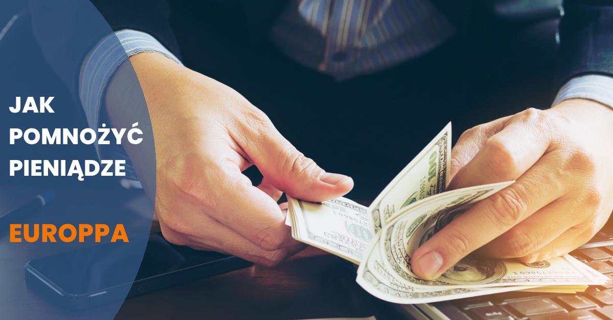 Jak pomnożyć pieniądze?